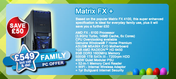 Based on the popular Matrix FX 4100, this super enhanced specification is ideal for everyday family use, plus it will save you a further £50