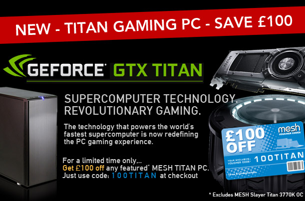 Save £100 on a NEW TITAN GAMING PC