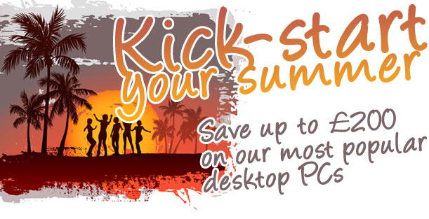 Summer Sale now on - Save up to £200 on our most popular desktop PCs