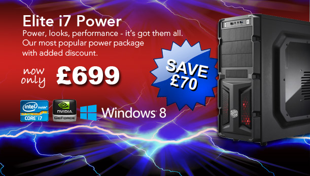Elite i7 Power - SAVE £70 - Power, looks, performance - it's got them all. Our most popular power package with added discount.