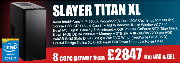Unlocked and Overclocked - Slayer Titan XL - 8-Core Power £2847
