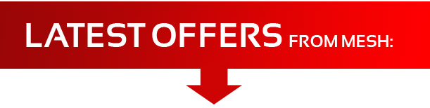Check out the fantastic new offers from MESH