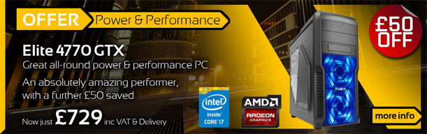 Elite 4770 GTX - Great all round Power & Performance PC - now with £50 0ff
