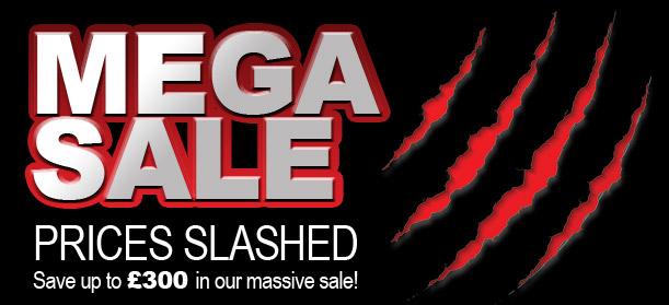 MEGA SALE - Prices Slashed - Save up to £300!