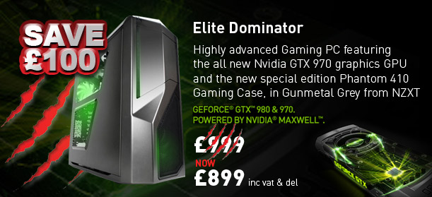 SAVE £100 - Elite Dominator featuring the new GeForce GTX970 Graphics - just £899