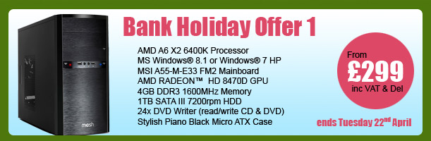 MESH Bank Holiday PC Offer 1 - ends Tuesday 22nd April