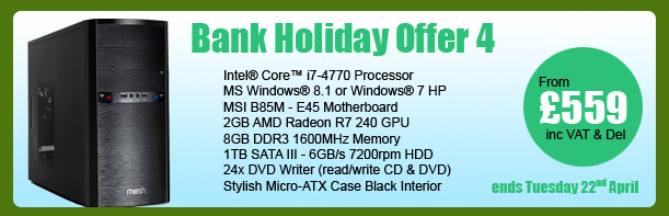 MESH Bank Holiday PC Offer 4 - ends Tuesday 22nd April