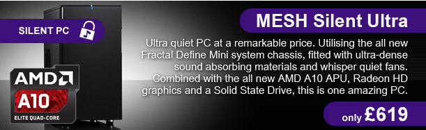 MESH Silent Ultra - only £619