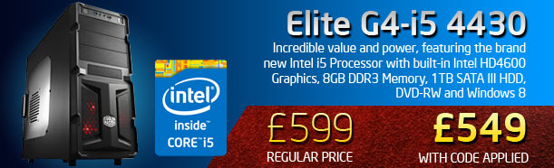 Elite G4-i5 4430 - Save £50 - £549 with code applied