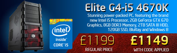 Elite G4-i5 4670K - Save £50 - £1149 with code applied