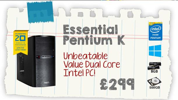 Essential Pentium K - Unbeatable Value Dual Core Intel PC - £299!