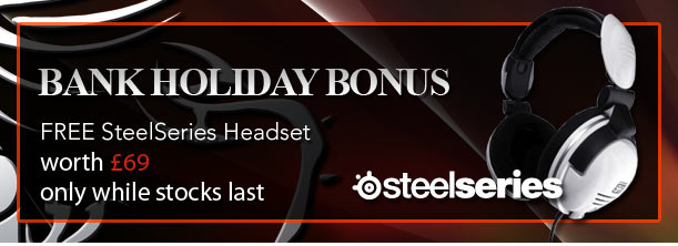 Bank Holiday Bonus - Get a FREE SteelSeries Headset worth £69