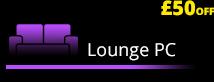 Lounge PC