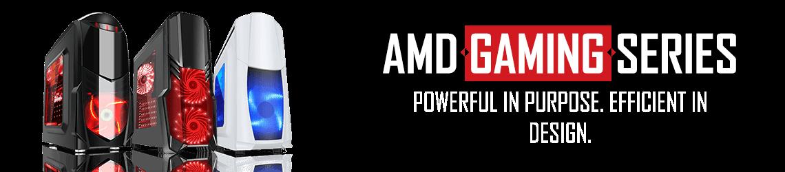AMD Custom Gaming PC Series - powerful in purpose, efficient in design