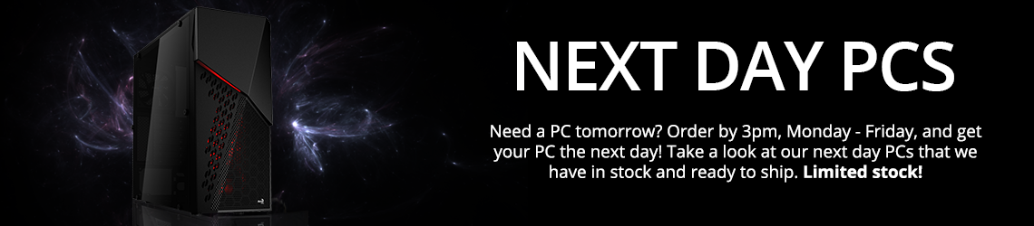 Order your custom PC before 3pm and receive it the next day!