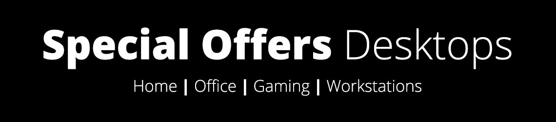 Special Offers on Desktops